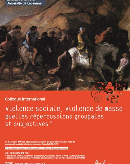 Colloque international Violence sociale, violence de masse : quelles répercussions groupales et subjectives ?